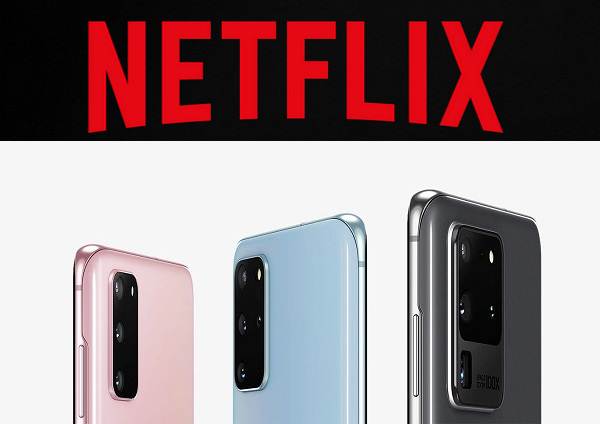 netflix to Galaxy S20 series